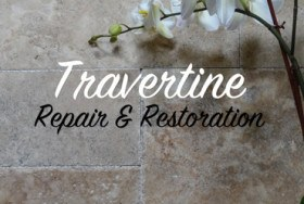 Travertine Repair, Restoration and Polishing